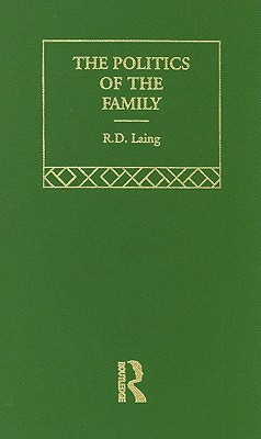 the politics of the family and other essays by r d laing