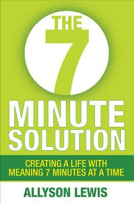 The 7 Minute Solution by Allyson Lewis