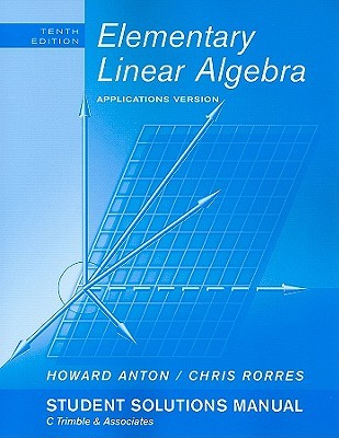Elementary Linear Algebra Applications Version Student Solution Manual