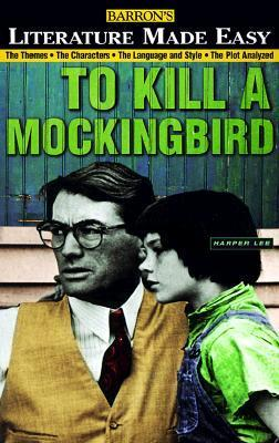 To Kill a Mockingbird: The Themes · The Characters · The Language and Style · The Plot Analyzed