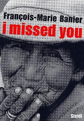 Francois-Marie Banier: I Missed You