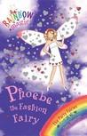 Phoebe the Fashion Fairy (Rainbow Magic, #20; The Party Fairies, #6)