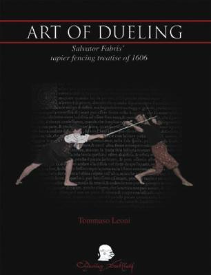 the-art-of-dueling-17th-century-rapier-as-taught-by-salvatore-fabris