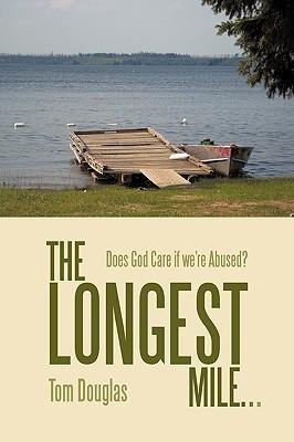 The Longest Mile... by Tom  Douglas