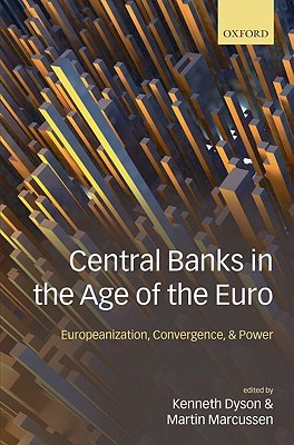 Central Banks in the Age of the Euro: Europeanization, Convergence, and Power