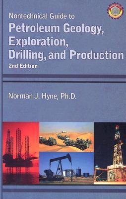 Nontechnical Guide to Petroleum Geology, Exploration, Drilling and Production
