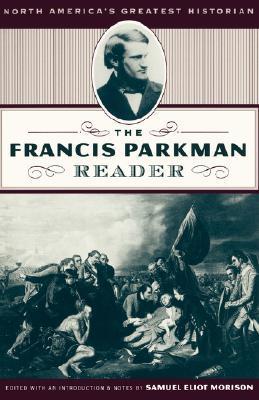 The Francis Parkman Reader