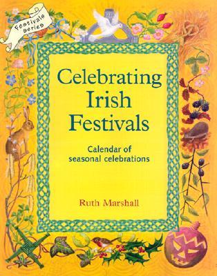 Celebrating Irish Festivals: Calendar of Seasonal Celebrations