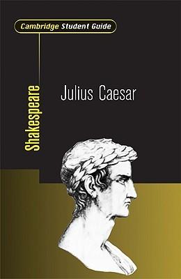 Cambridge Student Guide to Julius Caesar