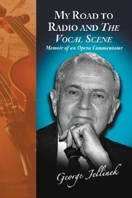 My Road to Radio and the Vocal Scene: Memoir of an Opera Commentator