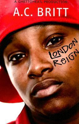 London Reign by A.C. Britt