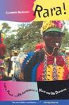 Rara!: Vodou, Power, and Performance in Haiti and Its Diaspora