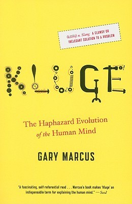 Ebook Kluge: The Haphazard Evolution of the Human Mind by Gary F. Marcus TXT!