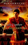 The Gladiator by Carla Capshaw