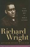 Richard Wright: From Black Boy To World Citizen