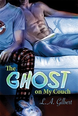 The Ghost on My Couch by L.A. Gilbert