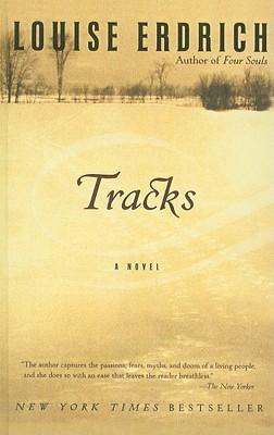 Tracks by Louise Erdrich