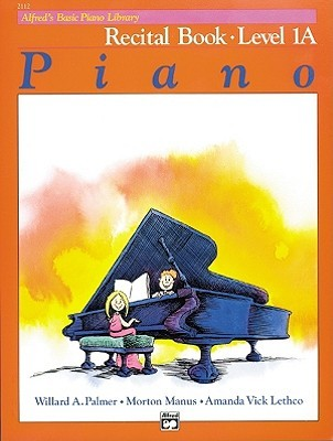 Alfred's Basic Piano Library Recital Book, Bk 1a by Willard A. Palmer