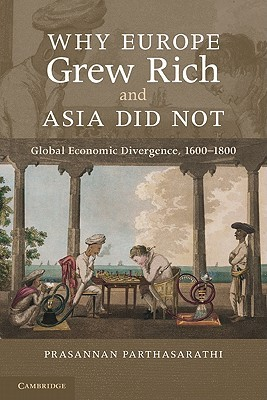 Why Europe Grew Rich and Asia Did Not