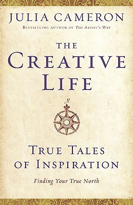 d61d0086df2 The Creative Life  True Tales of Inspiration by Julia Cameron