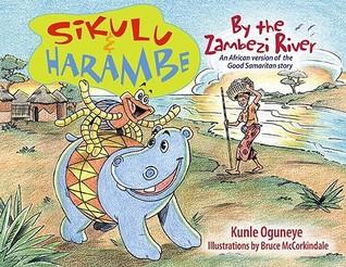 Sikulu & Harambe by the Zambezi River: An African Version of the Good Samaritan Story
