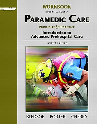 Student Workbook, Volume 1 for Paramedic Care: Principles and Practice, Volume 1: Introduction to Advanced Prehospital Care
