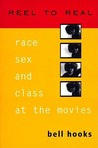 Reel to Real: Race, Sex, and Class at the Movies