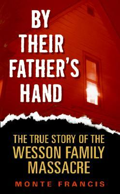 By Their Fathers Hand: The True Story of the Wesson Family Massacre EPUB