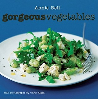 Gorgeous Vegetables by Annie Bell