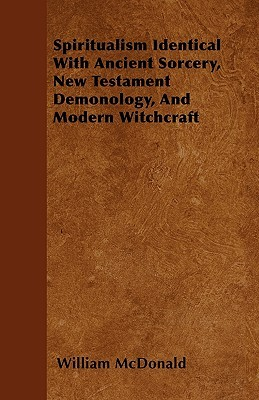 spiritualism-identical-with-ancient-sorcery-new-testament-demonology-and-modern-witchcraft