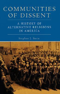 Communities of Dissent: A History of Alternative Religions in America