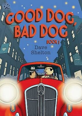 good dog bad dog book 1 by dave shelton