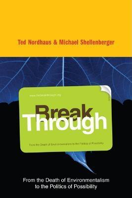Break Through by Ted Nordhaus