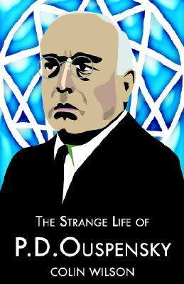 The Strange Life of P.D. Ouspensky