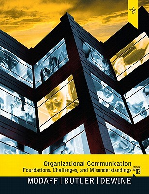 Organizational Communication: Foundations, Challenges, and Misunderstandings
