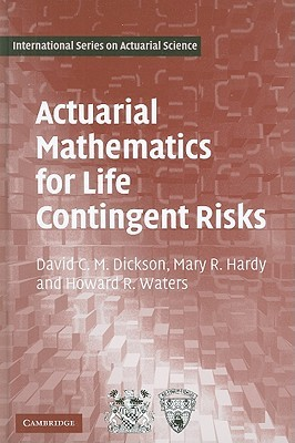 Actuarial Mathematics for Life Contingent Risks