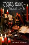 Crone's Book of Magical Words by Valerie Worth
