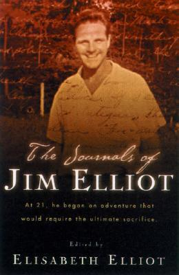 The Journals of Jim Elliot by Elisabeth Elliot