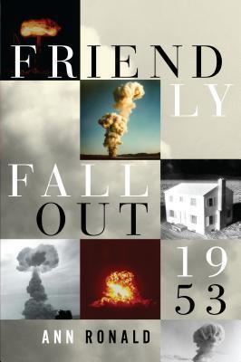 Friendly Fallout 1953 by Ann Ronald