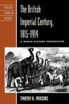 British Imperial Century, 1815d1914: Imperialism from the Perspective of World History