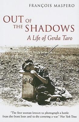 Out of the Shadows: A Life of Gerda Taro