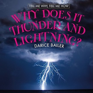 Why Does It Thunder and Lightning?