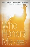 He Who Honors Me