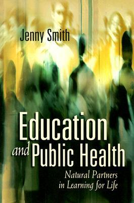 Education and Public Health: Natural Partners in Learning for Life