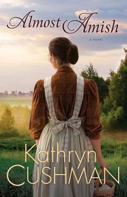 Almost Amish by Kathryn Cushman