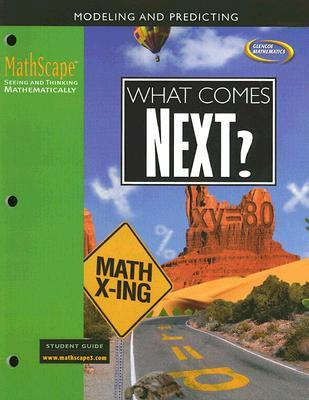 MathScape: Seeing and Thinking Mathematically, Course 3, What Comes Next?, Student Guide
