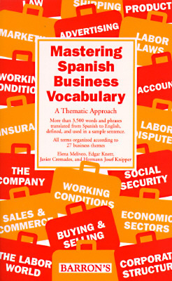 Mastering Spanish Business Vocabulary: A Thematic Approach a Thematic Approach