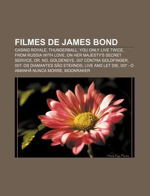 Filmes de James Bond: Casino Royale, Thunderball, You Only Live Twice, from Russia with Love, on Her Majesty's Secret Service, Dr. No