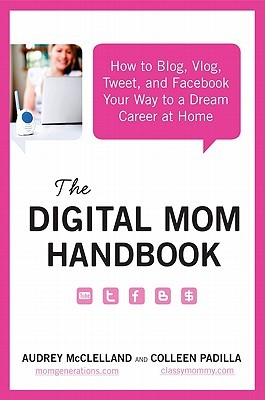 The Digital Mom Handbook by Audrey Mcclelland