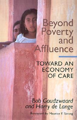 Beyond Poverty and Affluence: Toward an Economy of Care with a Twelve-Step Program for Economic Recovery 978-0802808271 por Bob Goudzwaard EPUB TORRENT